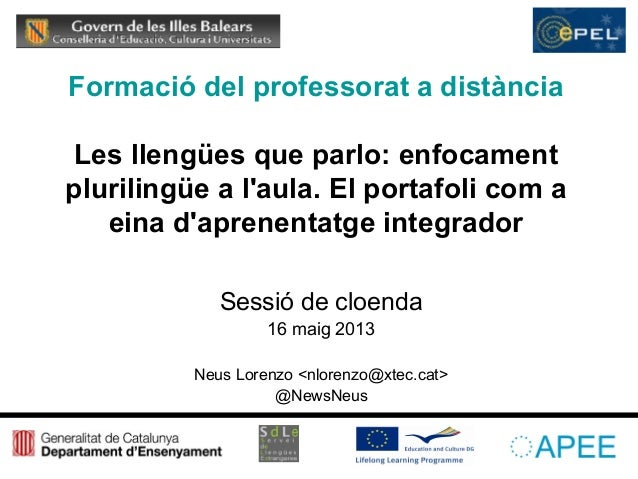 Formació del professorat a distànciaLes llengües que parlo: enfocamentplurilingüe a laula. El portafoli com aeina daprenen...