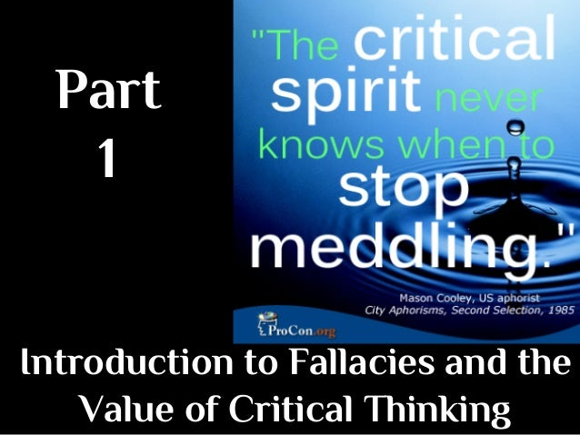 The Importance of Critical Thinking and Introduction to Logical Fallacies