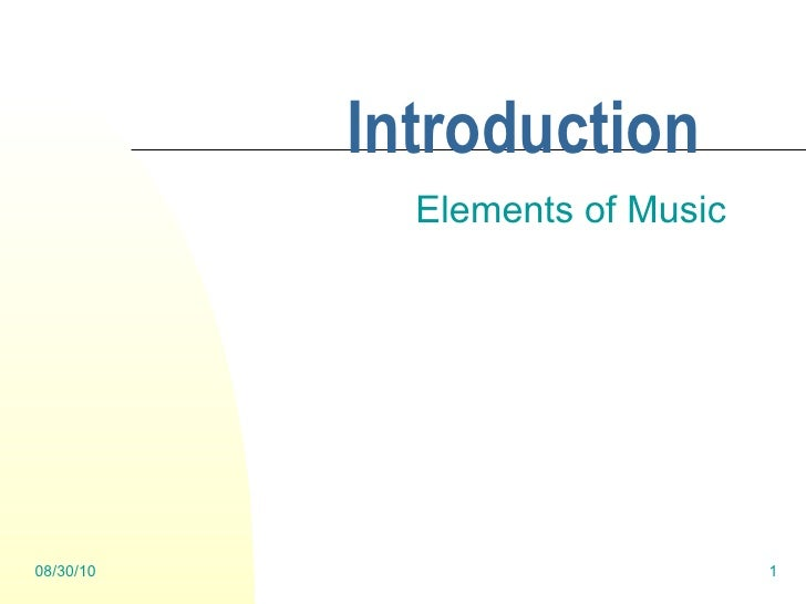 Introduction Elements of Music 08/30/10