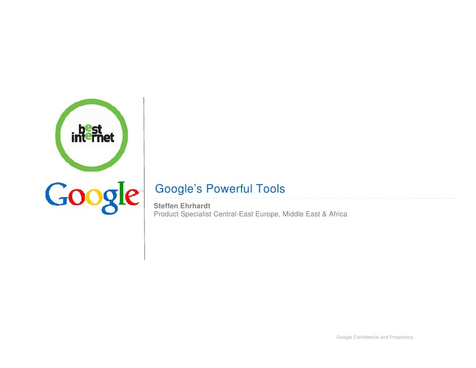 Google's Powerful Tools Steffen Ehrhardt Product Specialist Central-East Europe, Middle East & Africa                     ...