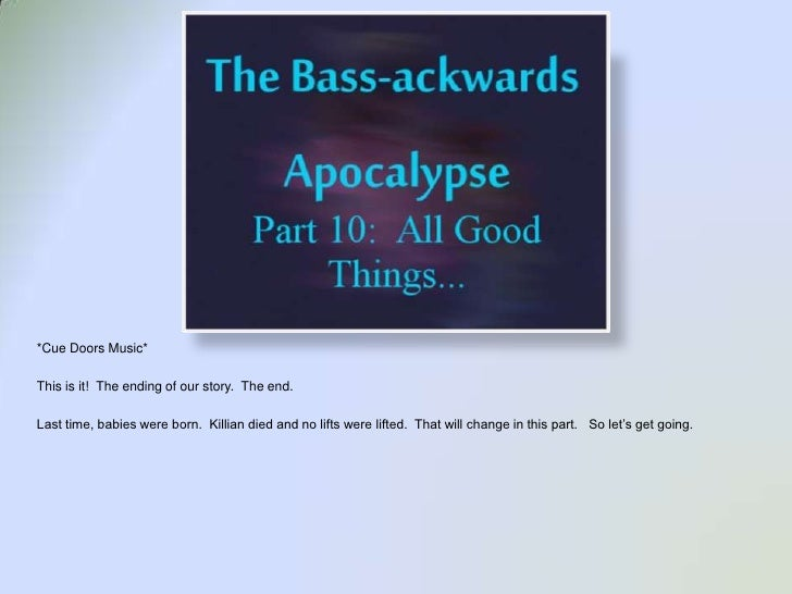 Bass-Ackwards Apoc Part 10