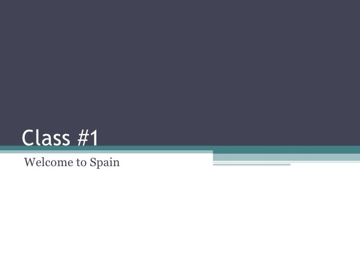 Class #1 Welcome to Spain
