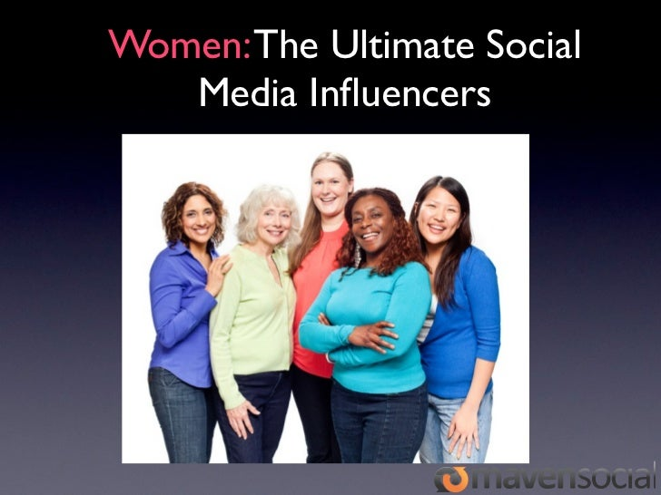 Women: The Ultimate Social   Media Influencers
