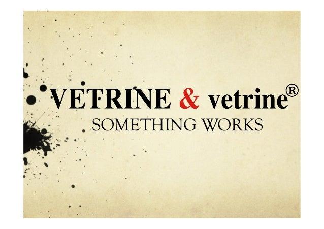 VETRINE & vetrine something works