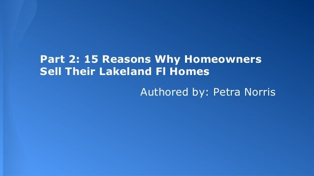 Part 2  15 reasons why homeowners sell their lakeland fl homes