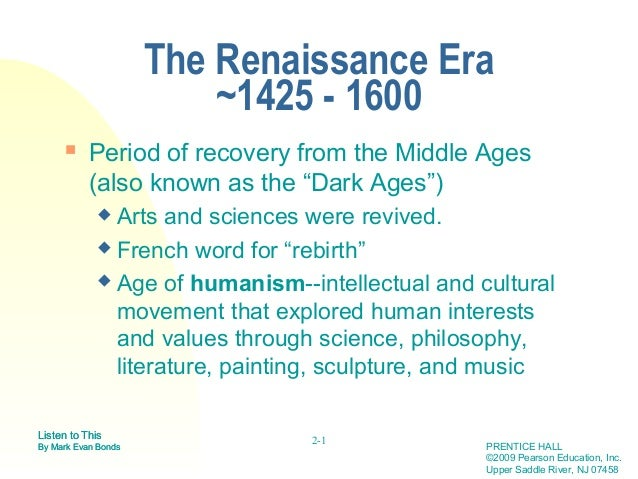 The Renaissance Era                         ~1425 - 1600          Period of recovery from the Middle Ages           (also...
