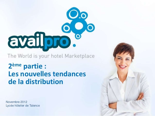 2ème partie : Les nouvelles tendances de la distributionNovembre 2012Lycée hôtelier de Talence