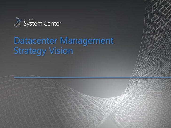 Datacenter Management Strategy Vision