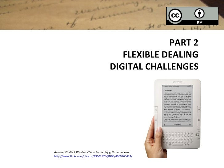 PART 2                                          FLEXIBLE DEALING                                       DIGITAL CHALLENGESA...