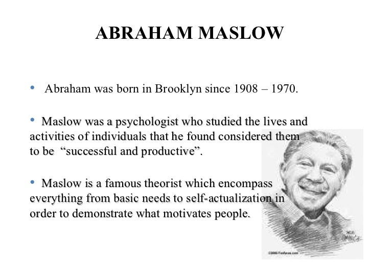 essays on abraham maslow Abraham maslow abraham maslow is a great psychologist he takes psychology to a different dimension where the human being is seen under a new light.