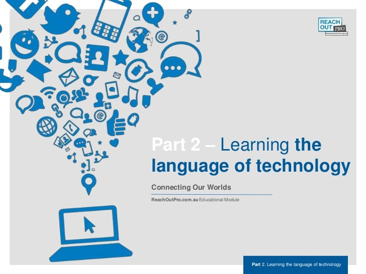 Part 2 - Learning the Language of Technology Tutorial