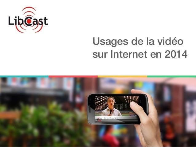 Usages de la vidéo  sur Internet en 2014