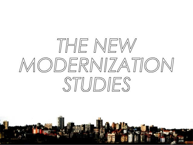 The New Modernization studies    - focus: Third World countries    - analyses: conducted at national level    - aim: to ex...