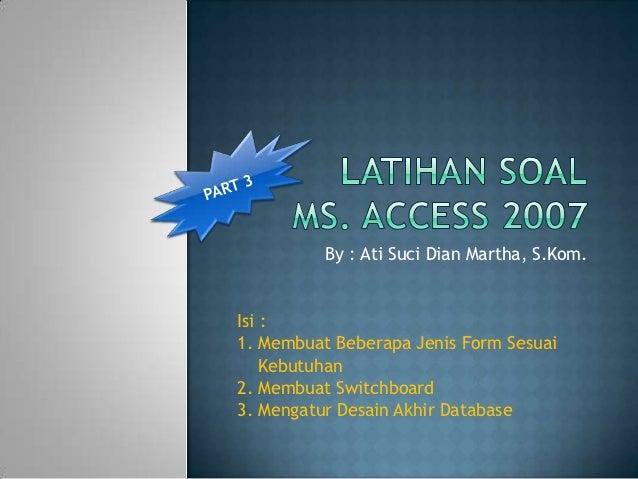 Step By Step Latihan Soal Ms. Access 2007 (Part 3)