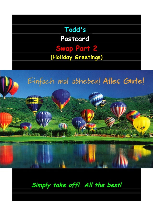 ToddsPostcardSwap Part 2(Holiday Greetings)Simply take off! All the best!