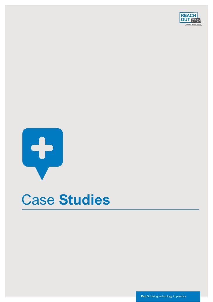 Case Studies               Part 3. Using technology in practice
