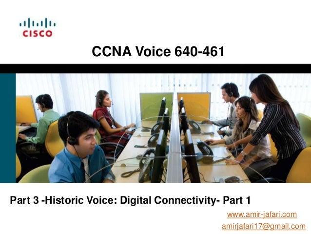 CCNA Voice 640-461Part 3 -Historic Voice: Digital Connectivity- Part 1                                              www.am...
