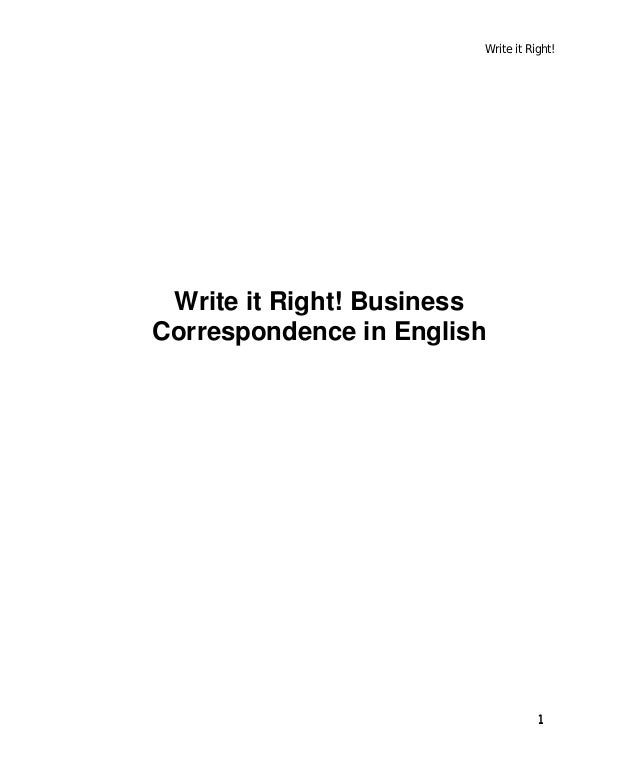 Write it Right!1Write it Right! BusinessCorrespondence in English