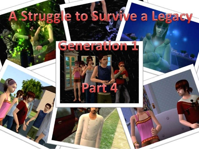 A Struggle to Survive a Legacy- 1.04 (Edited)