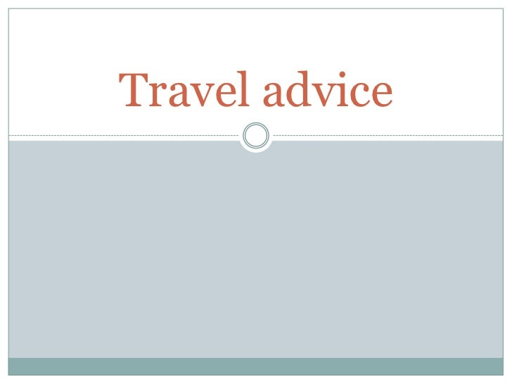 Travel advice<br />