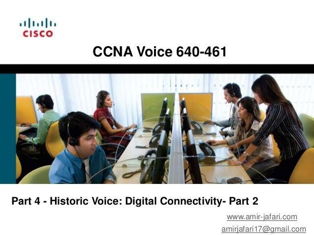 CCNA Voice 640-461Part 4 - Historic Voice: Digital Connectivity- Part 2                                              www.a...