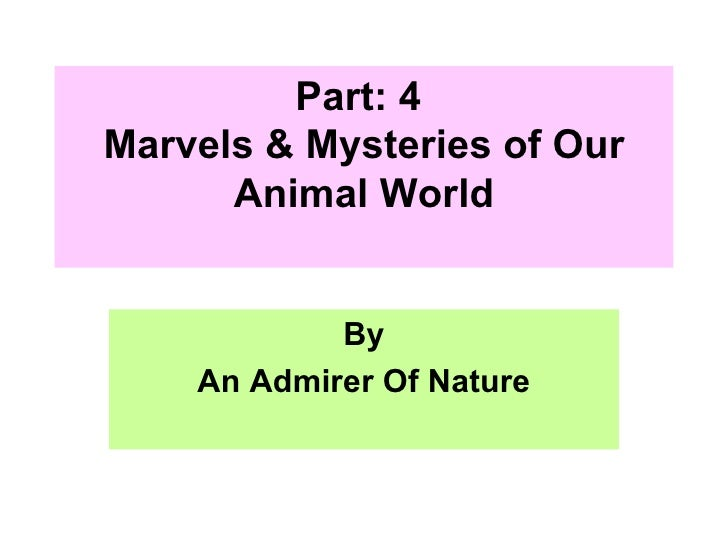 Part: 4  Marvels & Mysteries of Our Animal World By An Admirer Of Nature
