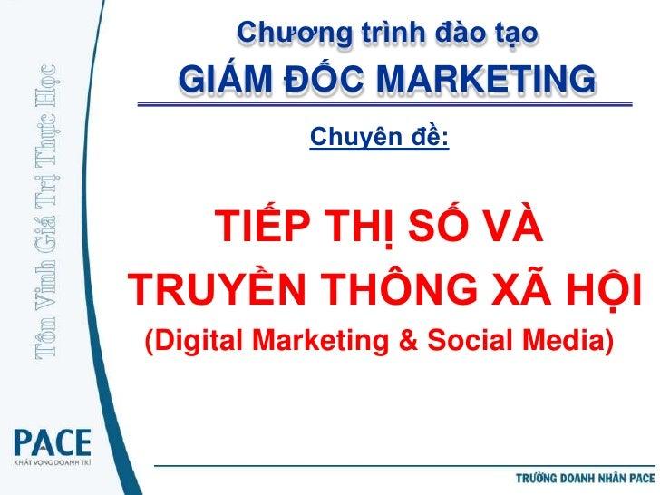 Chương trình đào tạo  GIÁM ĐỐC MARKETING           Chuyên đề:   TIẾP THỊ SỐ VÀTRUYỀN THÔNG XÃ HỘI(Digital Marketing & Soci...