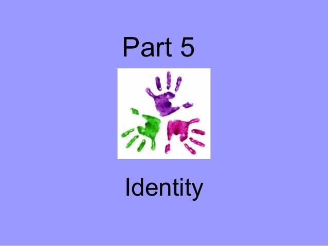 Part 5  Identity