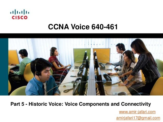 CCNA Voice 640-461- Part 5  historic voice-legacy voice components and connectivity