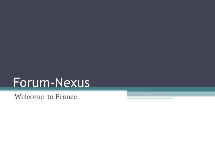 Forum-Nexus Welcome  to France