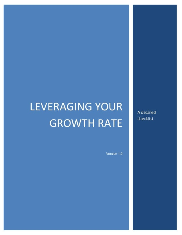 LEVERAGING YOUR GROWTH RATE Version 1.0  A detailed checklist