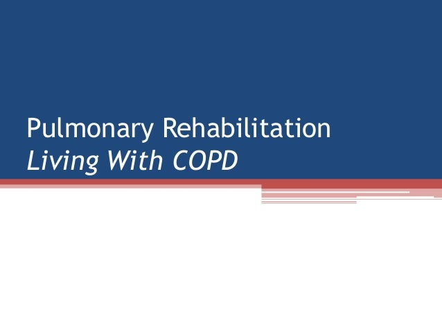 Pulmonary RehabilitationLiving With COPD