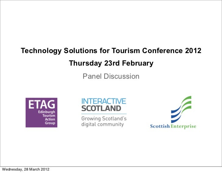 Technology Solutions for Tourism Conference 2012                           Thursday 23rd February                         ...