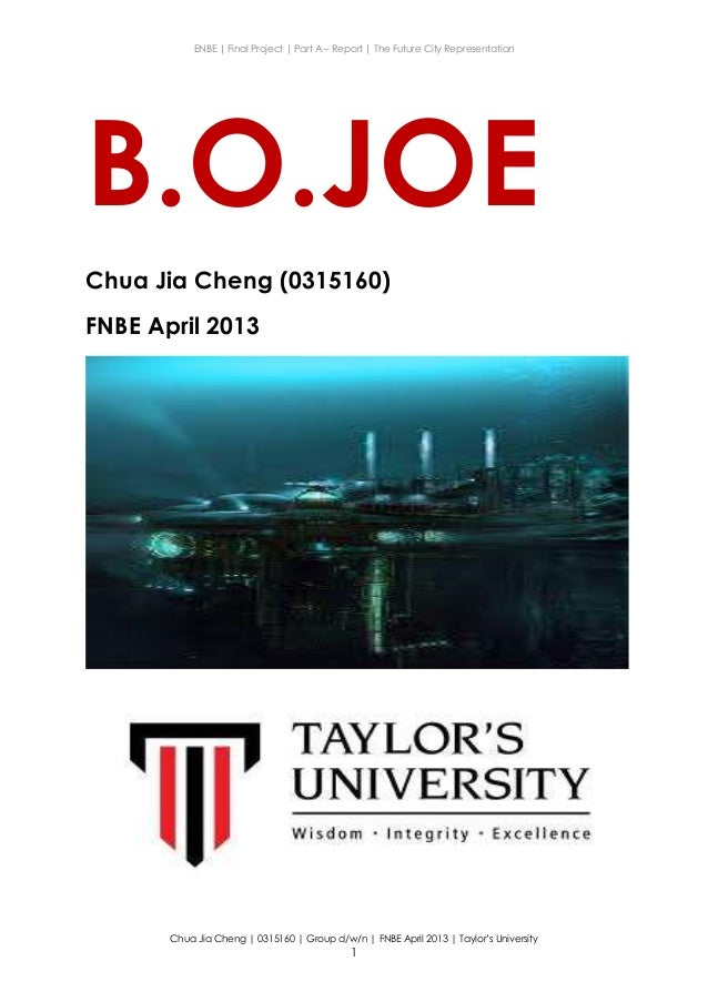 ENBE   Final Project   Part A – Report   The Future City Representation Chua Jia Cheng   0315160   Group d/w/n   FNBE Apri...