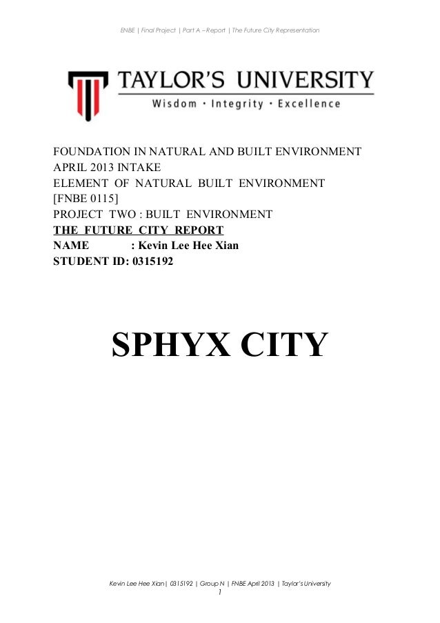 ENBE | Final Project | Part A – Report | The Future City Representation FOUNDATION IN NATURAL AND BUILT ENVIRONMENT APRIL ...