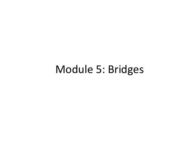 Module 5: Bridges