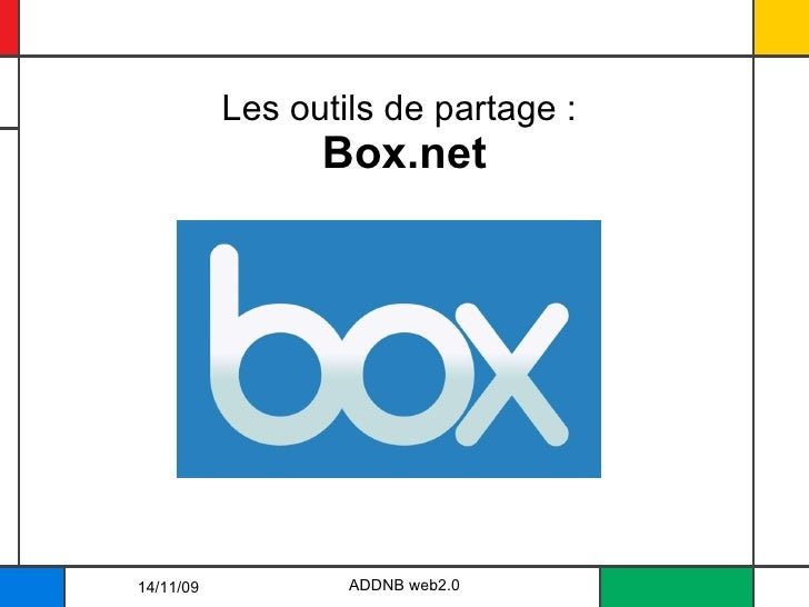 Les outils de partage :  Box.net 14/11/09 ADDNB web2.0