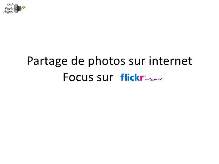 Partage de photos sur internet Focus sur  .