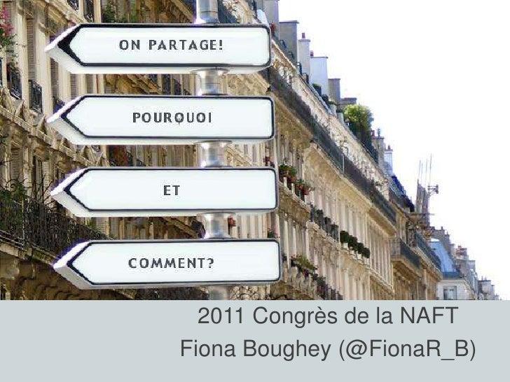 2011 Congrès de la NAFTFiona Boughey (@FionaR_B)