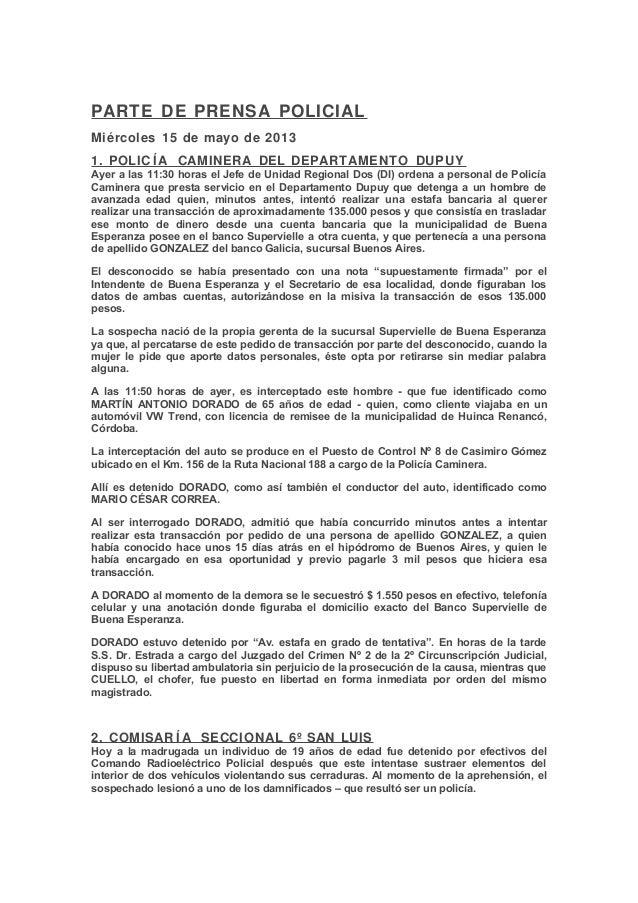 PARTE DE PRENSA POLICIALMiércoles 15 de mayo de 20131. POLIC ÍA CAMINERA DEL DEPARTAMENTO DUPUYAyer a las 11:30 horas el J...
