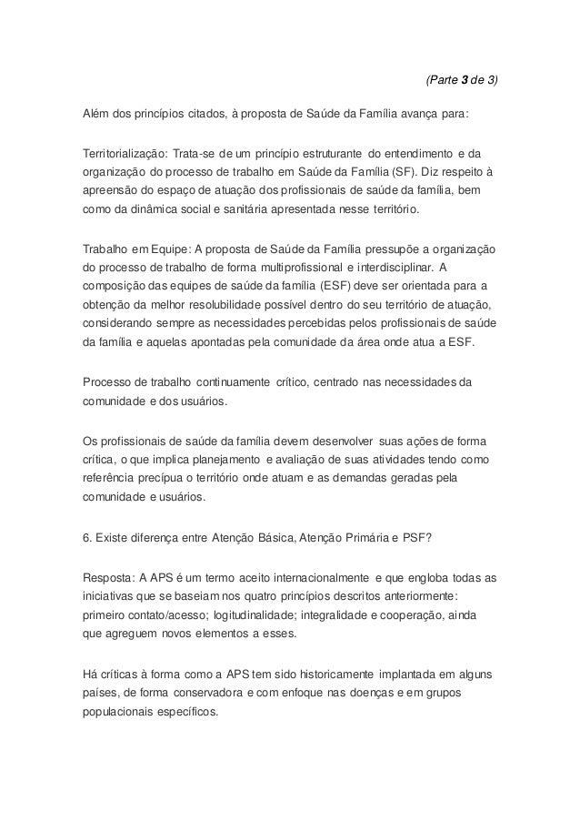 (Parte 3 de 3)  Além dos princípios citados, à proposta de Saúde da Família avança para:  Territorialização: Trata-se de u...