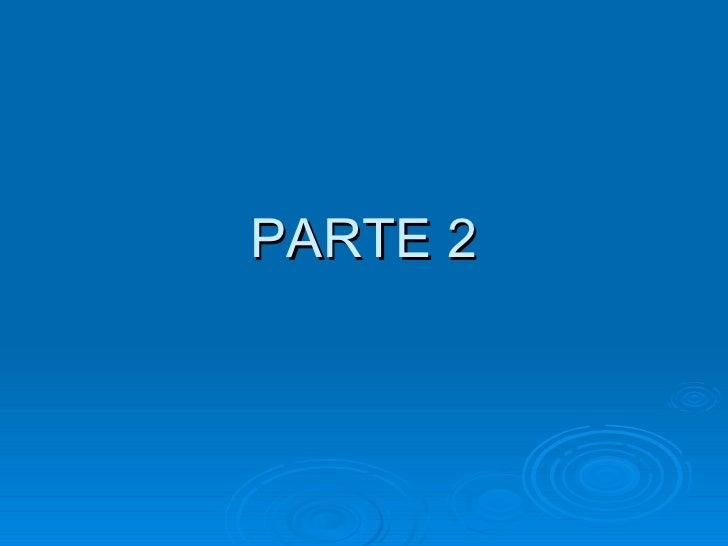 PARTE 2