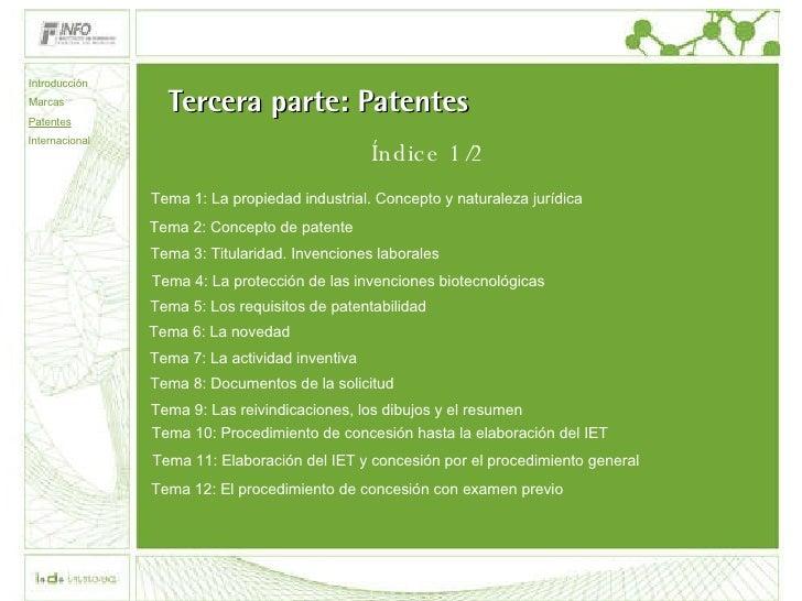 Tercera parte: Patentes Tema 2: Concepto de patente Tema 3: Titularidad. Invenciones laborales Tema 4: La protección de la...