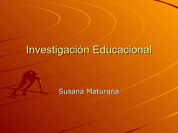 Investigación Educacional Susana Maturana