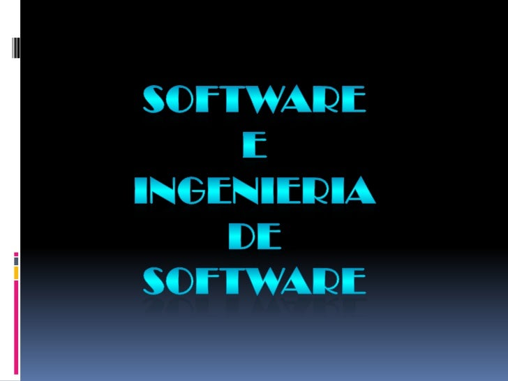 SOFTWARE<br />E<br />INGENIERIA<br />DE<br />SOFTWARE<br />