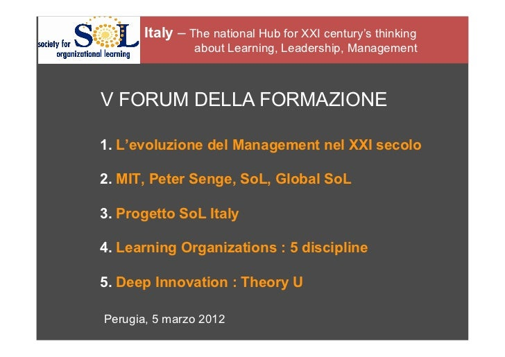 Italy – The national Hub for XXI century's thinking                about Learning, Leadership, ManagementV FORUM DELLA FOR...