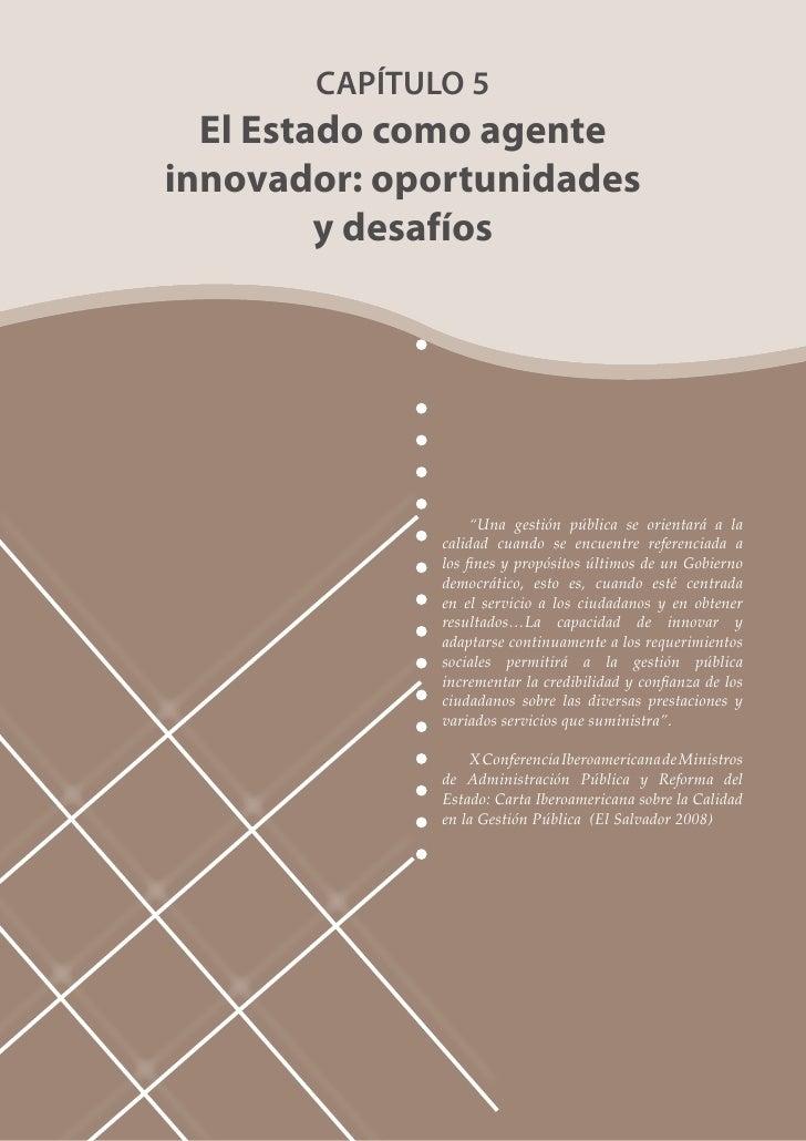 """CAPÍTULO 5   El Estado como agente innovador: oportunidades          y desafíos                        """"Una gestión públic..."""