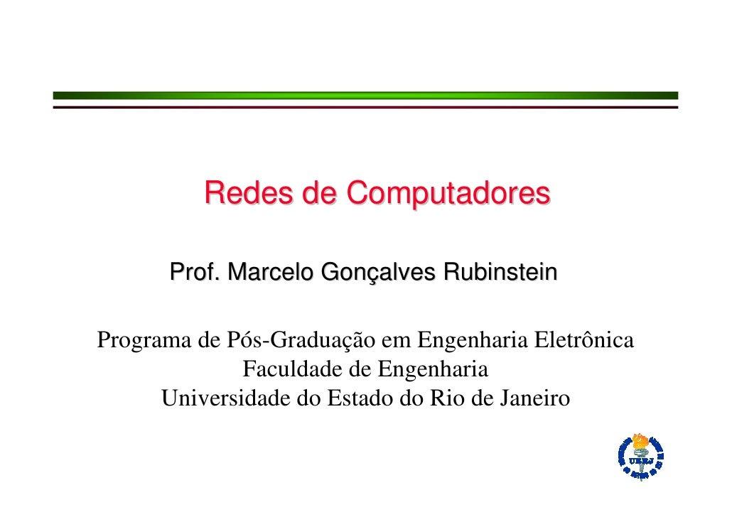 Redes de Computadores        Prof. Marcelo Gonçalves Rubinstein  Programa de Pós-Graduação em Engenharia Eletrônica       ...