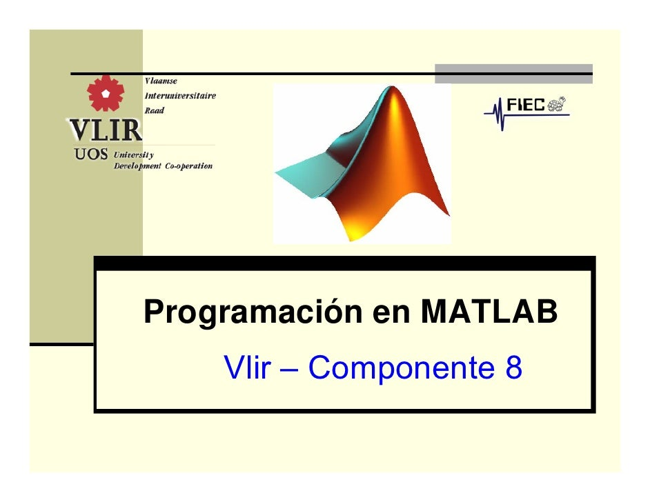 Programación en MATLAB     Vlir – Componente 8