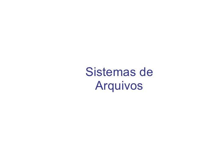 <ul>Sistemas de Arquivos </ul>
